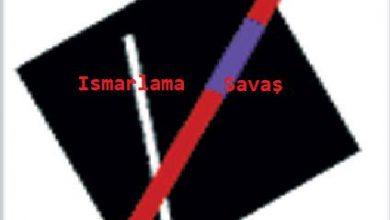 Photo of Ismarlama Savaş
